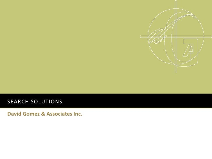 SEARCH SOLUTIONS  David Gomez & Associates Inc.