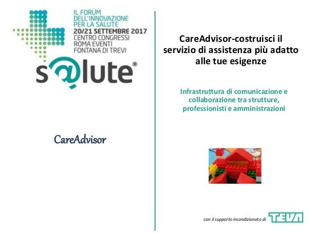 CareAdvisor-costruisci il servizio di assistenza più adatto alle tue esigenze CareAdvisor Infrastruttura di comunicazione ...