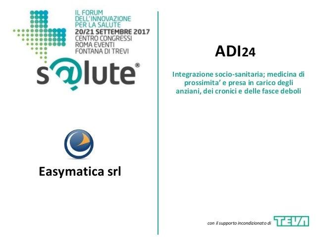 ADI24 Integrazione socio-sanitaria; medicina di prossimita' e presa in carico degli anziani, dei cronici e delle fasce deb...