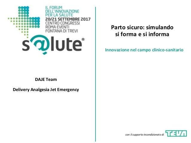 Parto sicuro: simulando si forma e si informa DAJE Team Delivery Analgesia Jet Emergency Innovazione nel campo clinico-san...