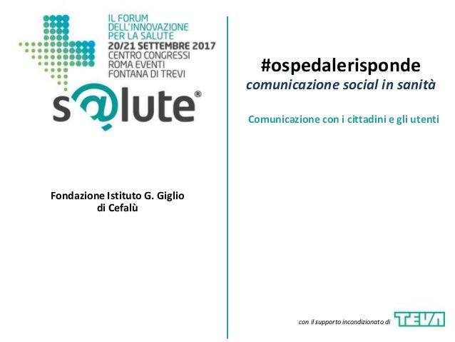 #ospedalerisponde comunicazione social in sanità Fondazione Istituto G. Giglio di Cefalù Comunicazione con i cittadini e g...