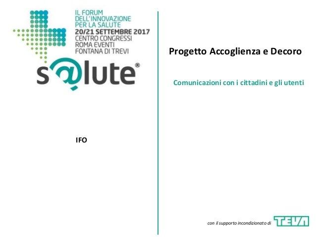 Progetto Accoglienza e Decoro IFO Comunicazioni con i cittadini e gli utenti con il supporto incondizionato di