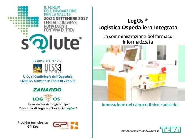 LogOs ® Logistica Ospedaliera Integrata La somministrazione del farmaco informatizzata Zanardo Servizi Logistici Spa Divis...