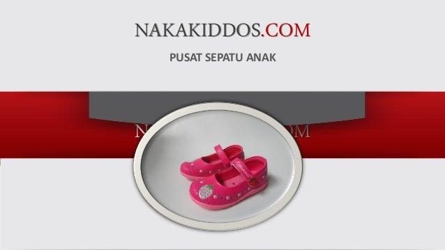 NAKAKIDDOS.COM NAKAKIDDOS.COM PUSAT SEPATU ANAK