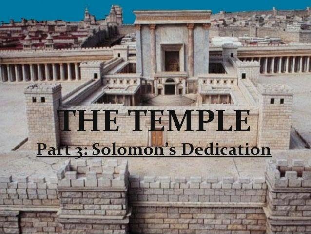 THE TEMPLEPart 3: Solomon's Dedication