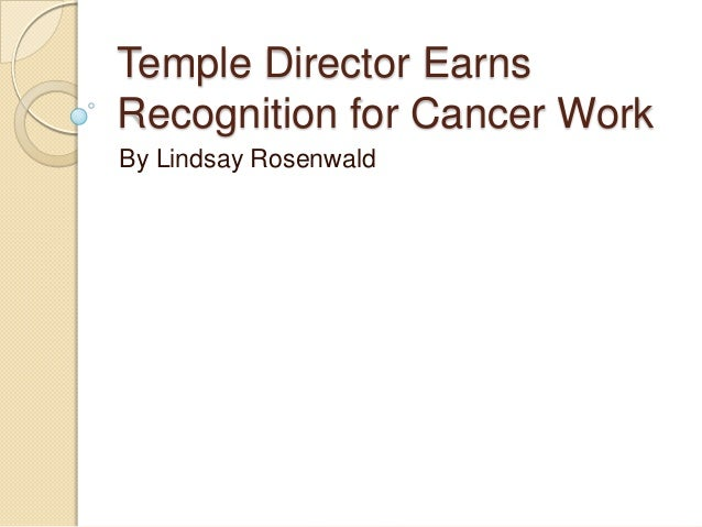Temple Director Earns Recognition for Cancer Work By Lindsay Rosenwald
