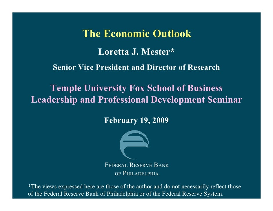 The Economic Outlook                             Loretta J. Mester*           Senior Vice President and Director of Resear...