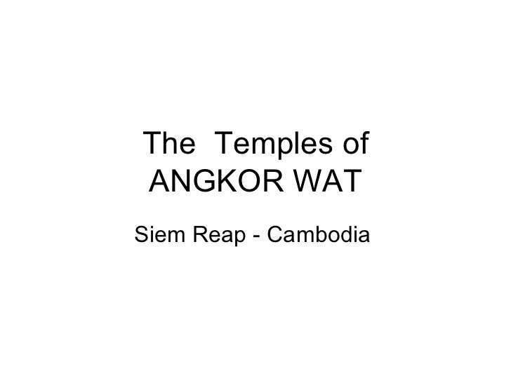 The  Temples of ANGKOR WAT Siem Reap - Cambodia