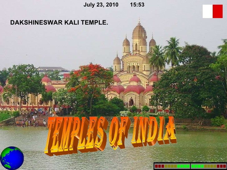 temples of India DAKSHINESWAR KALI TEMPLE. July 23, 2010 15:52