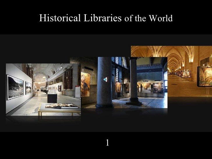 Historical Libraries  of the World   1