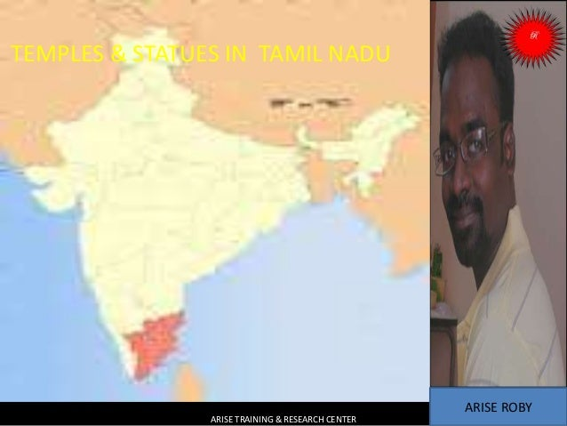 TEMPLES & STATUES IN TAMIL NADU ARISE TRAINING & RESEARCH CENTER ARISE ROBY
