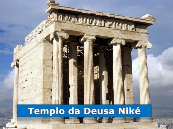 O templo de Atena Niké ou Niké Áptera (que significa vitória sem asas) é um hino à deusa Niké (uma deusa grega que personi...
