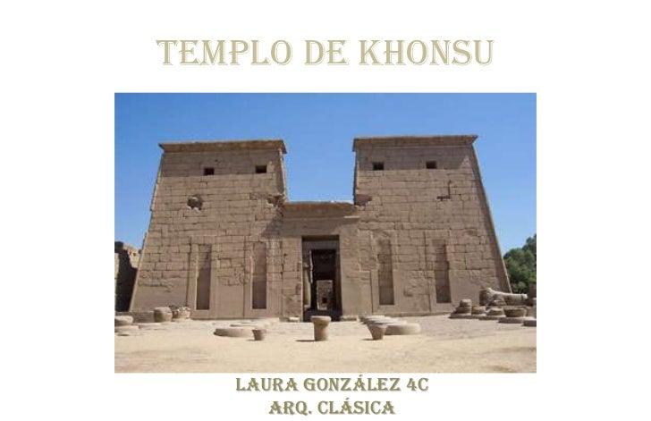 Templo de Khonsu <br />Laura González 4c <br />Arq. clásica<br />