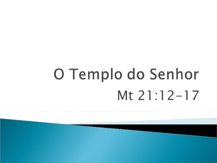 Mt 21:12-17