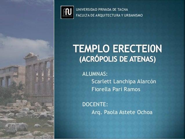 UNIVERSIDAD PRIVADA DE TACNA FACULTA DE ARQUITECTURA Y URBANISMO ALUMNAS: Scarlett Lanchipa Alarcón Fiorella Pari Ramos DO...