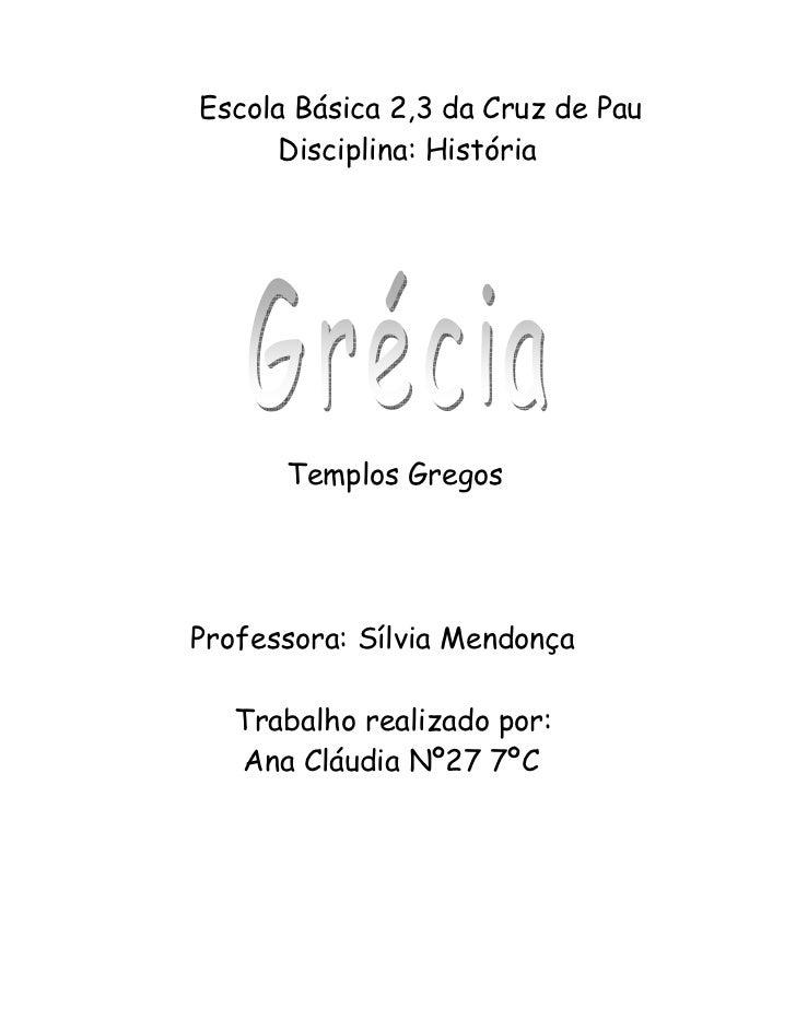 Escola Básica 2,3 da Cruz de Pau       Disciplina: História           Templos Gregos     Professora: Sílvia Mendonça     T...