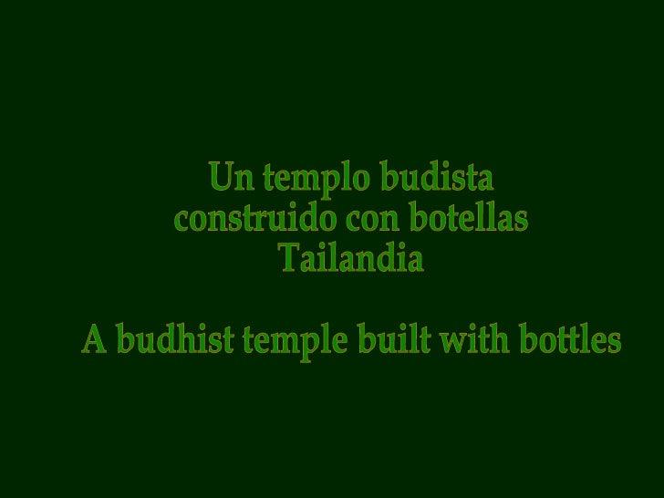Un templo budista  construido con botellas  Tailandia A budhist temple built with bottles