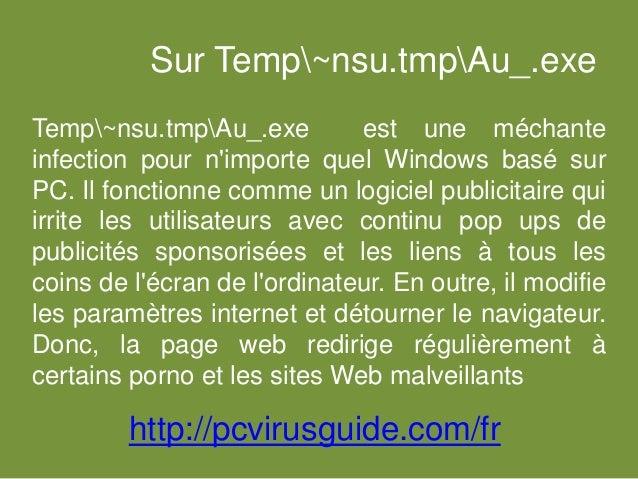 Sur Temp~nsu.tmpAu_.exe Temp~nsu.tmpAu_.exe est une méchante infection pour n'importe quel Windows basé sur PC. Il fonctio...