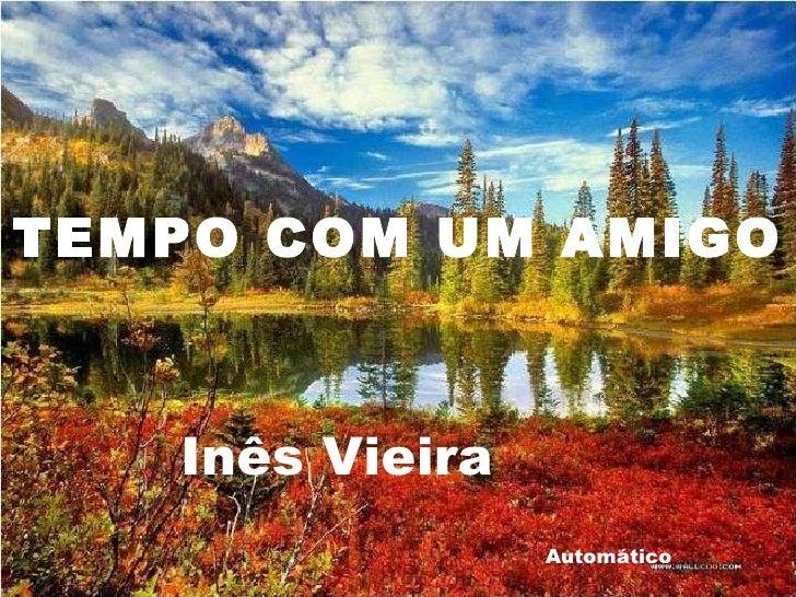 Inês Vieira Automático TEMPO COM UM AMIGO