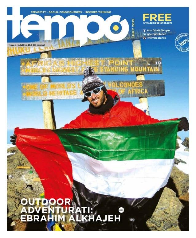 www.tempoplanet.com 1 @tempoplanet @tempoplanet Abu Dhabi Tempo JULY2015 Now circulating 45,000 copies! CREATIVITY • SOCIA...
