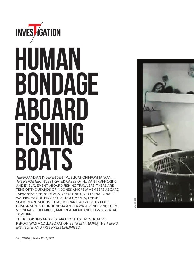INVES IGATION HUMAN BONDAGE ABOARD FISHING BOATSTEMPO AND AN INDEPENDENT PUBLICATION FROM TAIWAN, THE REPORTER, INVESTIGAT...