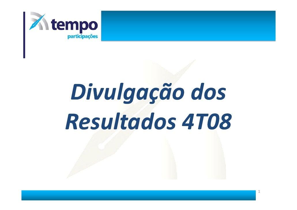 Divulgação dos Resultados 4T08                    1