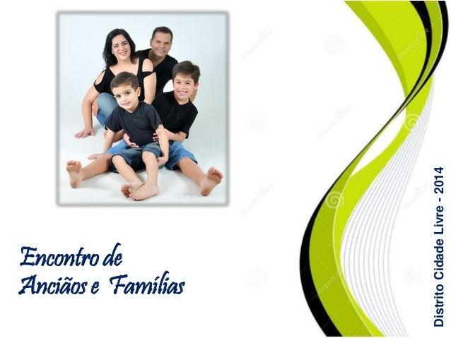 Encontrode Anciãose Famílias DistritoCidadeLivre-2014