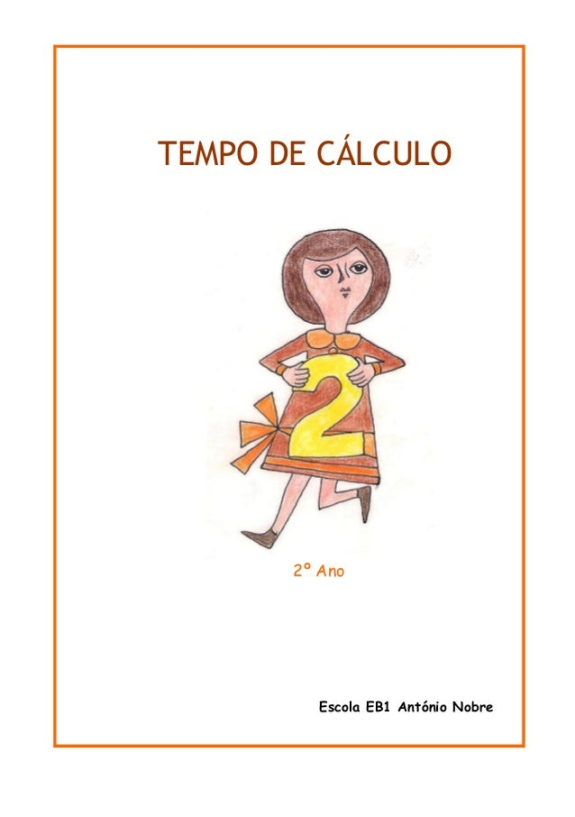 TEMPO DE CÁLCULO 2º Ano Escola EB1 António Nobre