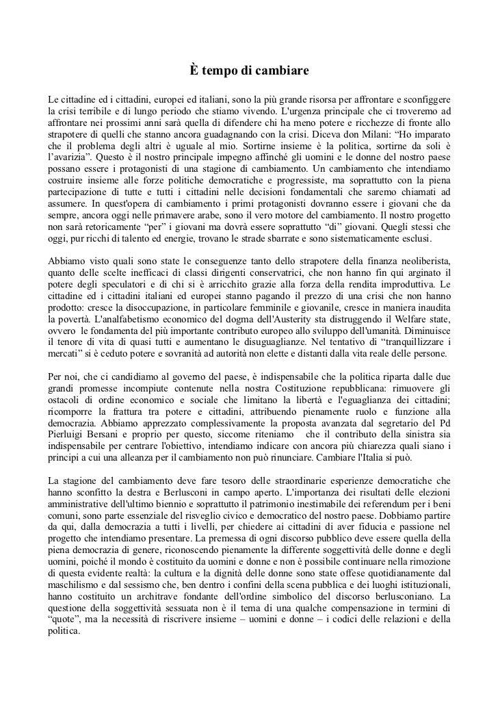 È tempo di cambiareLe cittadine ed i cittadini, europei ed italiani, sono la più grande risorsa per affrontare e sconfigge...