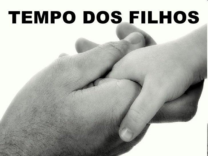 TEMPO DOS FILHOS