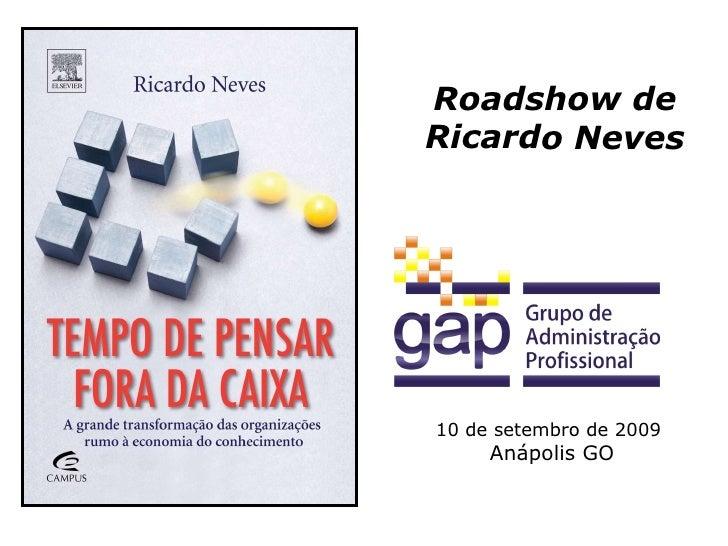 Ro adshow  de Ricardo Neves 10 de setembro de 2009   Anápolis GO