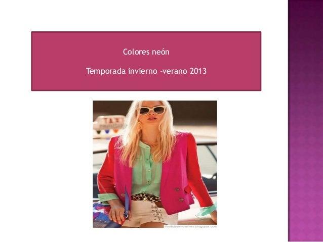 Colores neón Temporada invierno –verano 2013