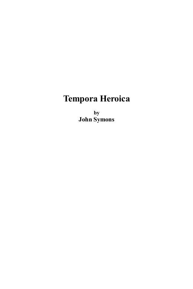 Tempora Heroica by John Symons