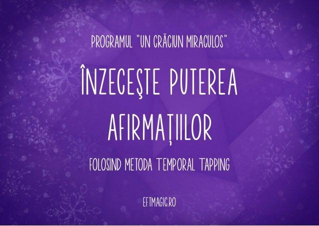 """programul """"un crăciun miraculos""""  înzeceşte puterea afirmaţiilor folosind metoda Temporal Tapping eftmagic.ro"""