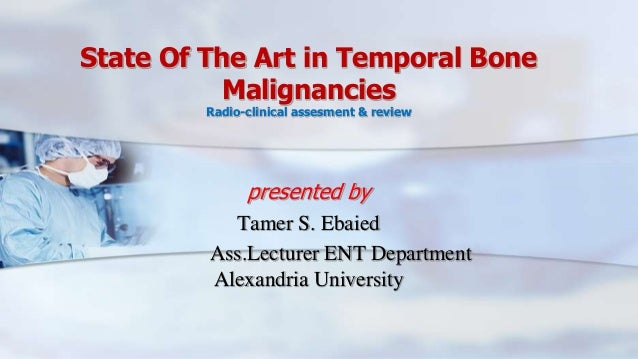 Temporal bone tumors staging and radiological assesment