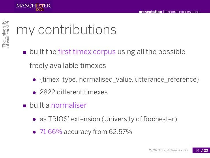 presentation temporal expressionsmy contributions■ built the first timex corpus using all the possible  freely available ti...