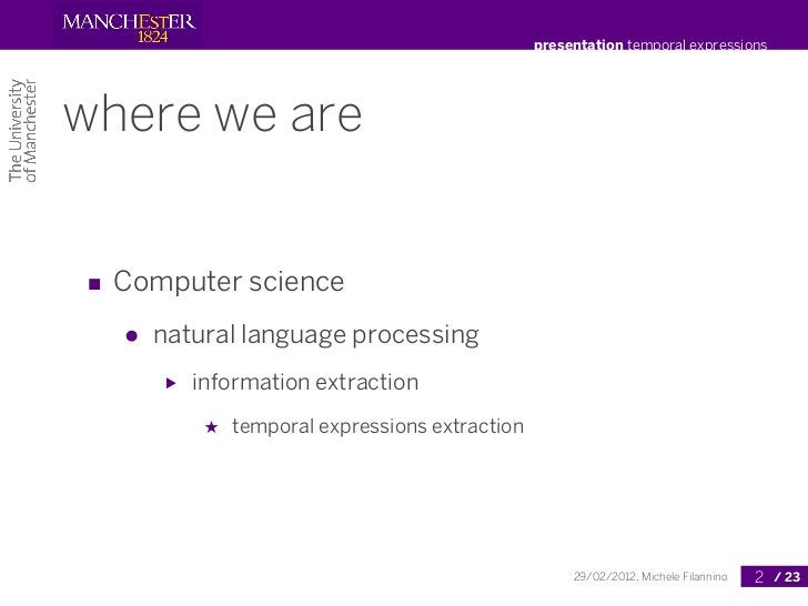 presentation temporal expressionswhere we are■ Computer science  ●   natural language processing      ▶   information extr...