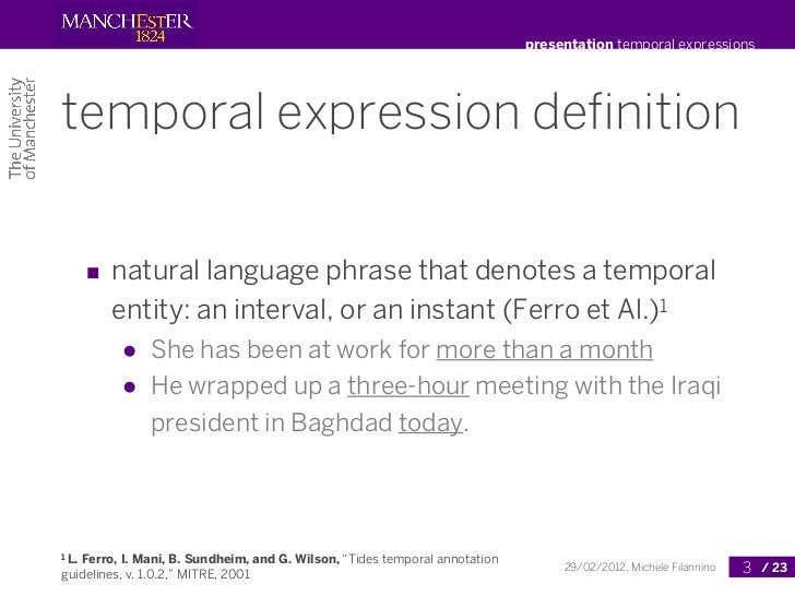presentation temporal expressionstemporal expression definition       ■ natural language phrase that denotes a temporal    ...