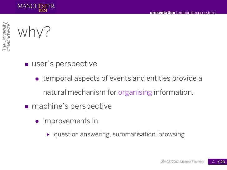 presentation temporal expressionswhy?■ user's perspective   ●   temporal aspects of events and entities provide a       na...