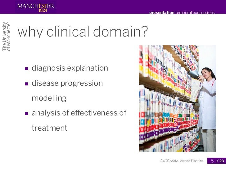 presentation temporal expressionswhy clinical domain? ■ diagnosis explanation ■ disease progression   modelling ■ analysis...