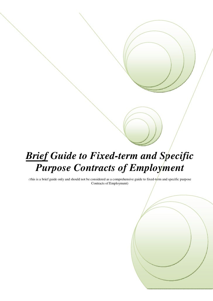 Brief Guide to Fixed-term and Specific   Purpose Contracts of Employment (This   is a brief guide only and should not be c...