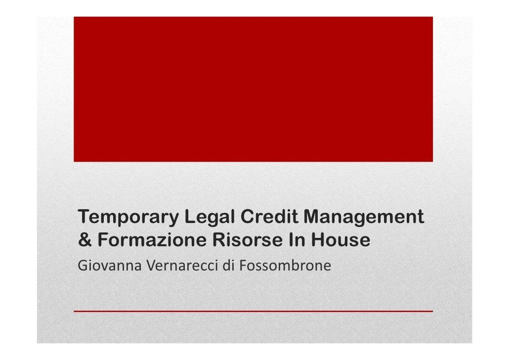 Temporary Legal Credit Management& Formazione Risorse In HouseGiovanna Vernarecci di Fossombrone