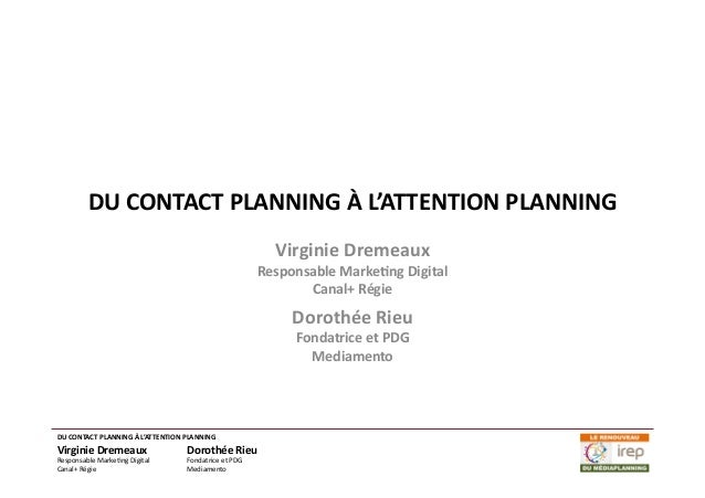DU	   CONTACT	   PLANNING	   À	   L'ATTENTION	   PLANNING	     	   	     Virginie	   Dremeaux	     Responsable	   Marke...