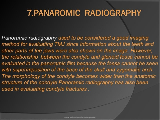 Panoramic radiography used to be considered a good imaging method for evaluating TMJ since information about the teeth and...