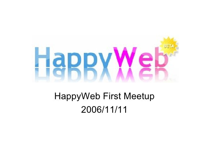HappyWeb  First Meetup 2006/11/11