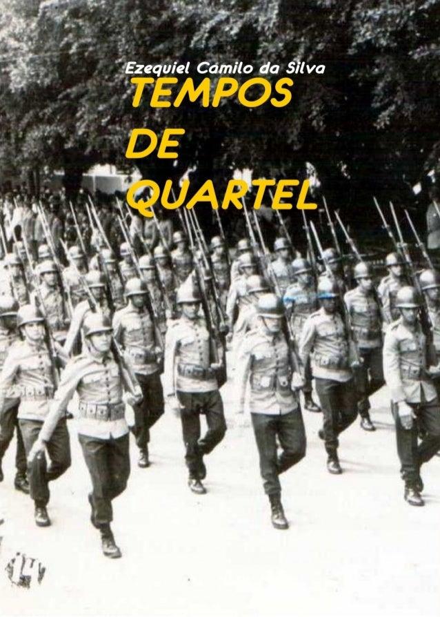 TEMPOS DE QUARTEL Ezequiel Camilo da Silva 1