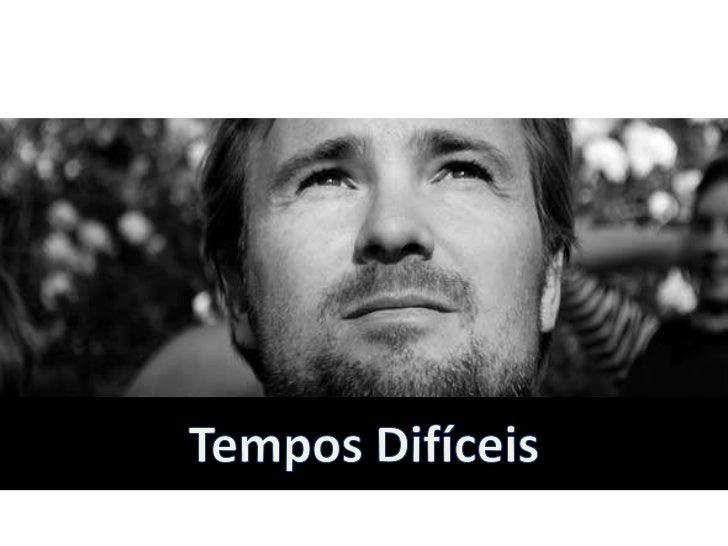 Os cristãos estão vivendo tempos difíceis. Descontentamento, decepção, desconforto,desencorajamento, desespero, depressão,...
