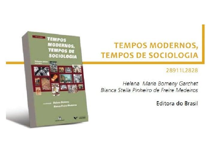 Livro Didático : TEMPOS MODERNOS,       TEMPOS DE SOCIOLOGIA