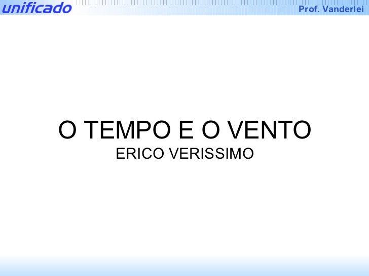 Iracema      Prof. VanderleiO TEMPO E O VENTO   ERICO VERISSIMO