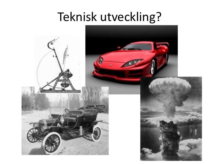 Teknisk utveckling?<br />